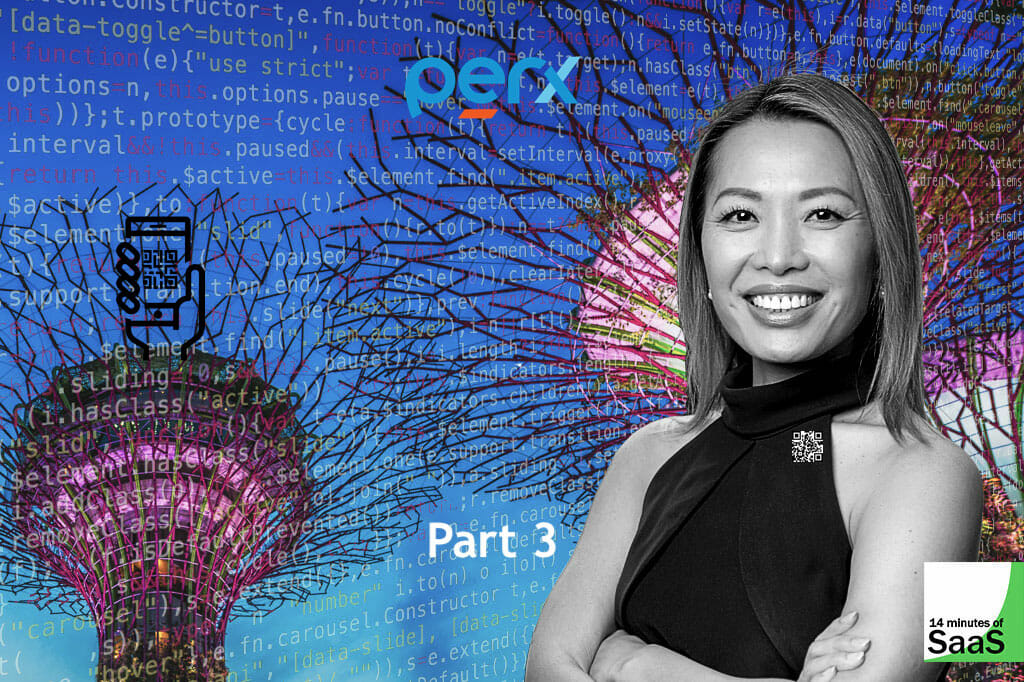 E88 – Anna Gong, Perx CEO – 3 of 3 – Raising the Bar. In conversation with Stephen Cummins at RISE in Hong Kong for 14 Minutes of SaaS. Image shows Anna Gong superimposed over an inconic image from Singapore, where Anna works and where Perx is Headquartered.
