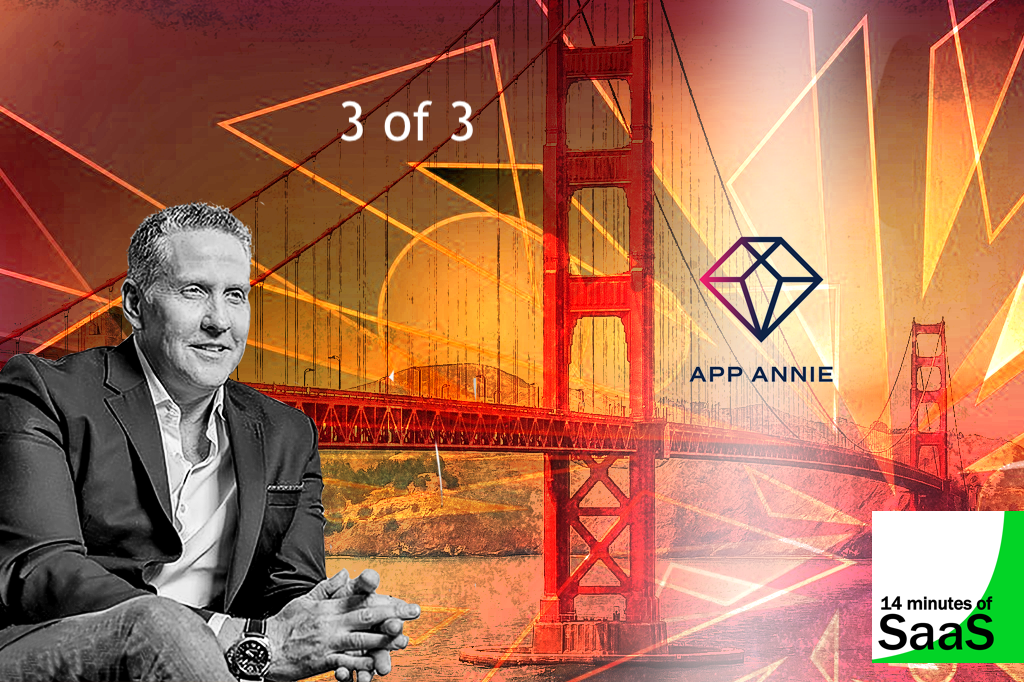 App Annie CEO Ted Krantz in conversation with AppSelekt CEO Stephen Cummins for 14 Minutes of SaaS - part 3 of 3